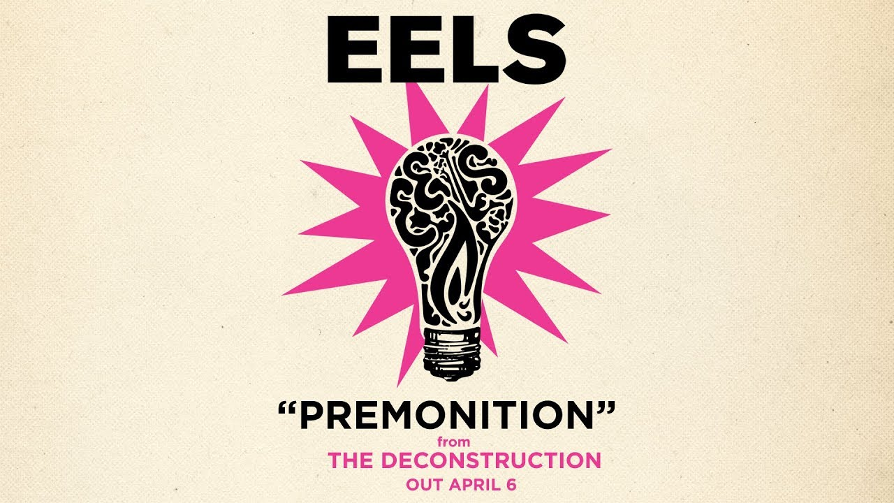 Eels Share An Almost Optimistic View On Premonition Culture Fiend